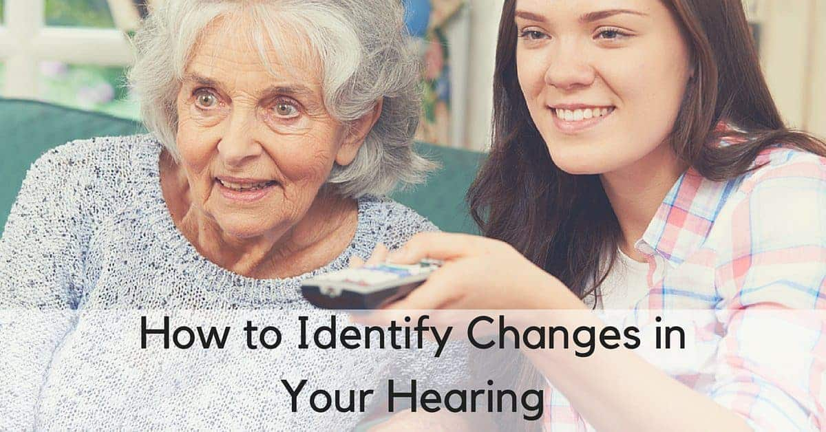 How to Identify Changes in Your Hearing