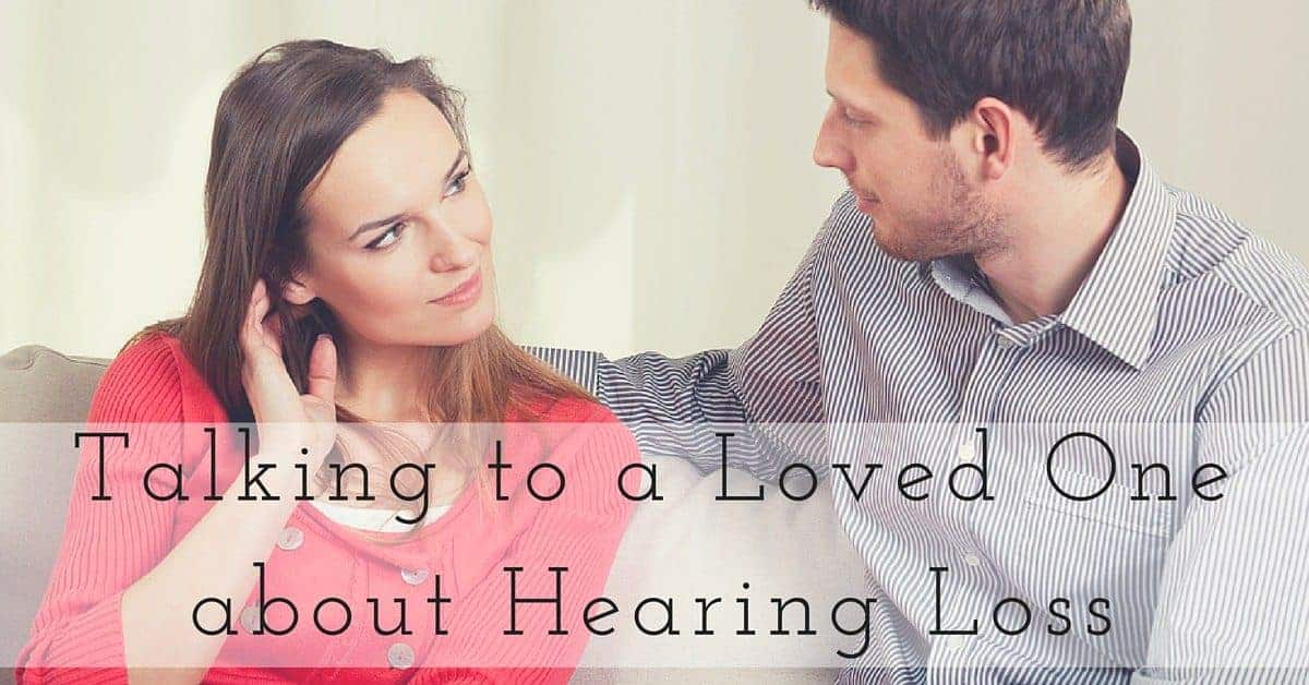 Talking to a Loved One about Hearing Loss