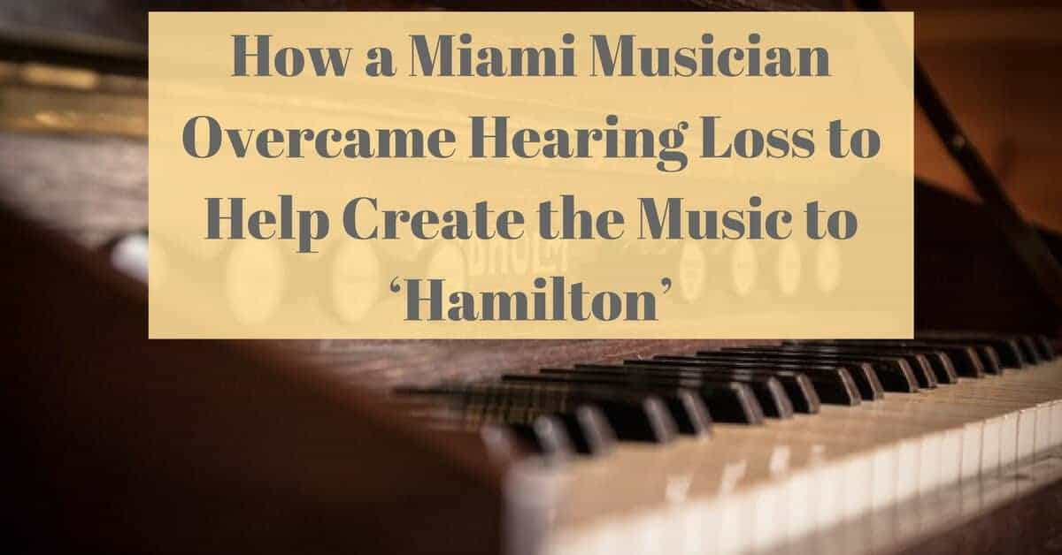 gulf-gate-how-a-miami-musician-overcame-hearing-loss-to-help-create-the-music-to-hamilton