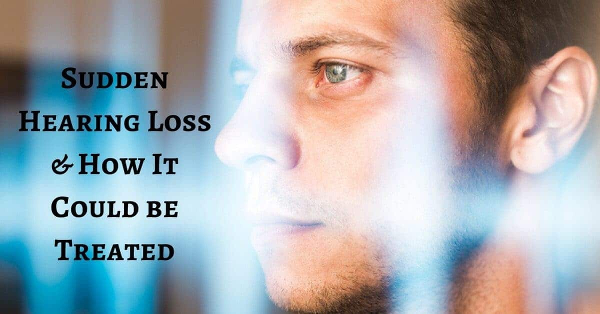 Sudden Hearing Loss & How It Could be Treated