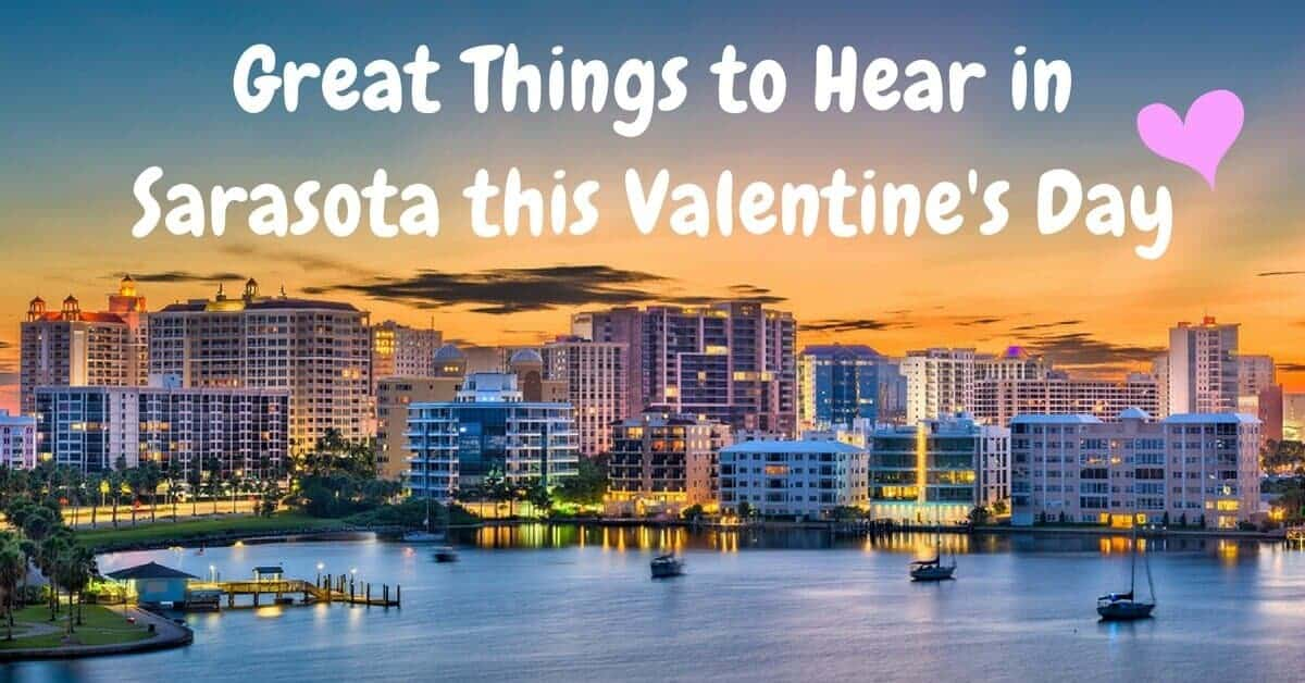 Great things to hear in sarasota this valentine 39 s day for Cool things to do on valentine s day