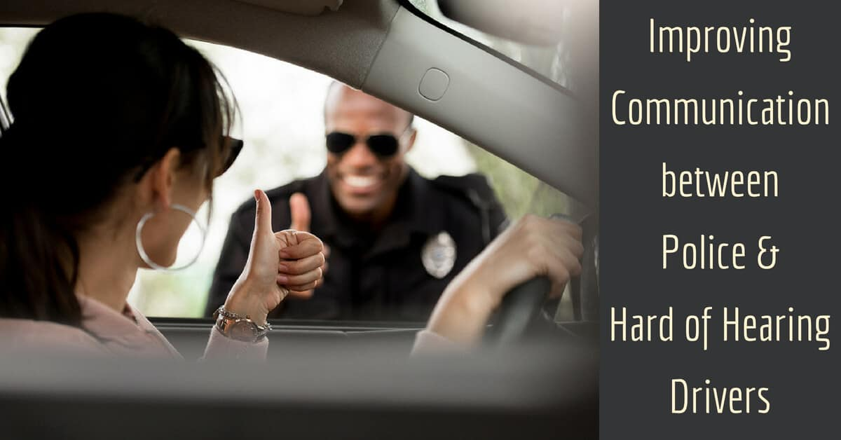 Improving Communication between Police & Hard of Hearing Drivers