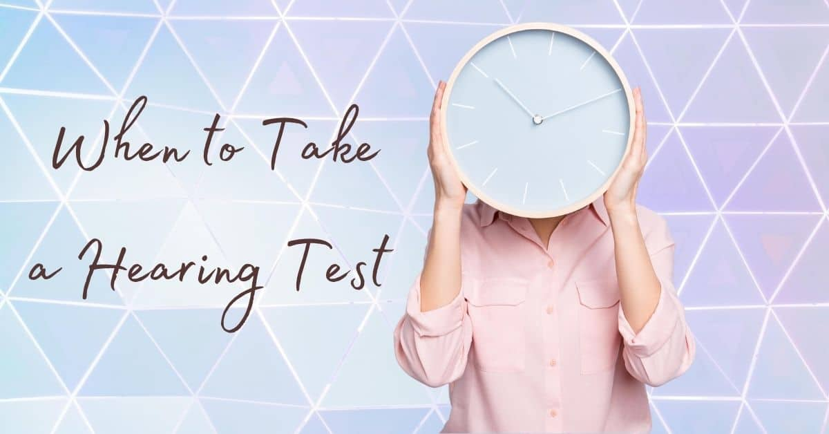 When to Take a Hearing Test