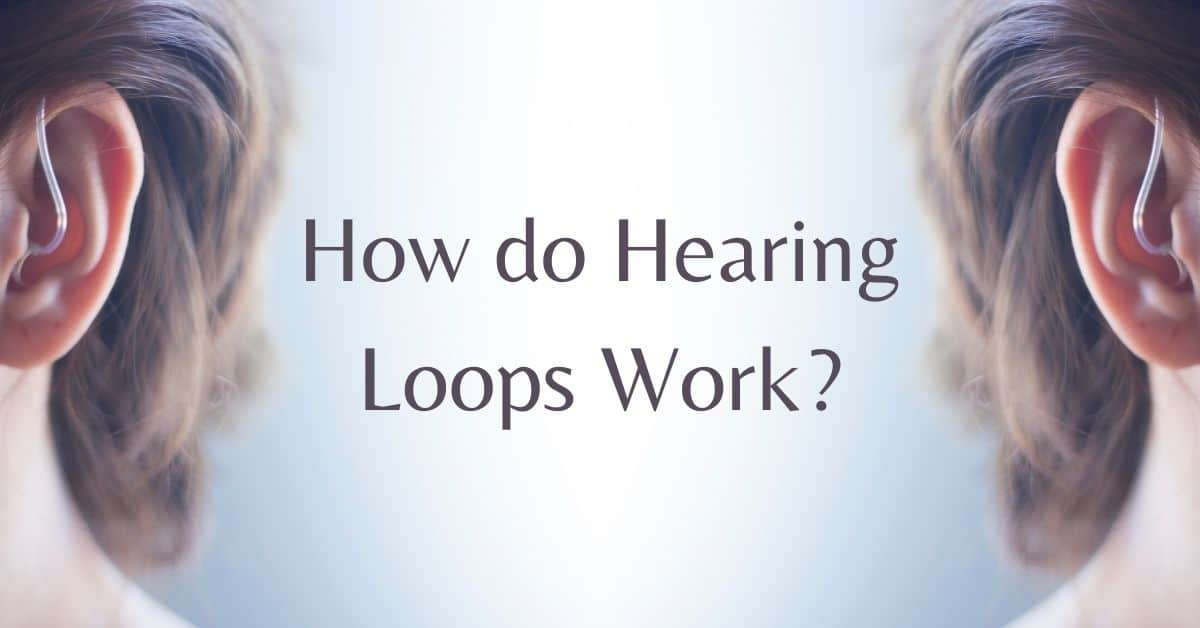 How Do Hearing Loops Work?
