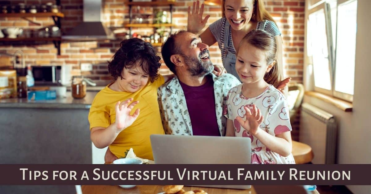Tips for a Successful Virtual Family Reunion
